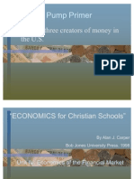List the Three Creators of Money