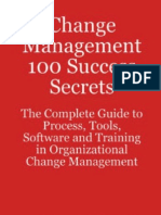 [BW] Change Management 100 Success Secrets - The Complete Guide to Process, Tools, Software and Training in Organizational Change Management
