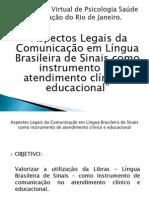 Aspectos Legais da Comunicação em Língua Brasileira de Sinais como instrumento de atendimento clínico e educacional