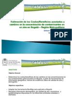 Estimación de los Costos/Beneficios asociados a cambios en la concentración de contaminantes en el aire en Bogotá - Región Metropolitana (Presentación)