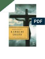 John Stott - A Cruz de Cristo