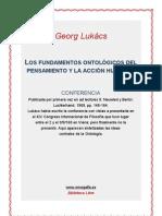 Georg Lukács - Los fundamentos ontológicos del pensamiento y acción humanos.