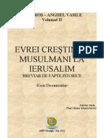 Mesaros Anghel Volumul II 'EVREI, CRESTINI SI MUSULMANI LA IERUSALIM 2011 (DOC)