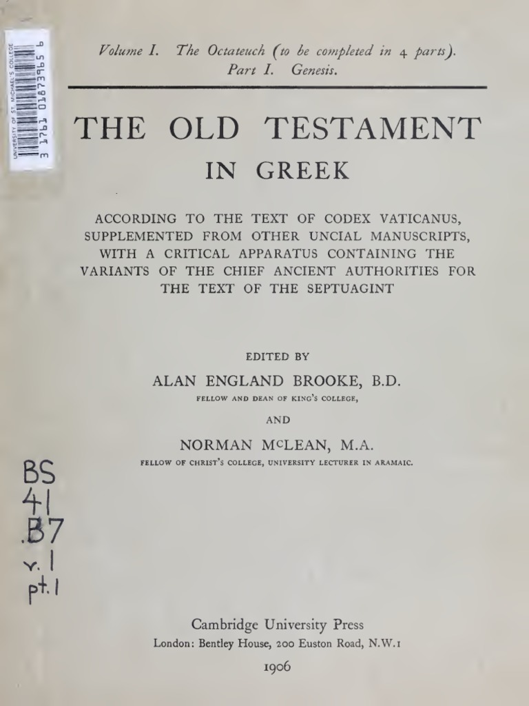 booke, mclean, thackeray the old testament in greek according tobooke, mclean, thackeray the old testament in greek according to the text of codex vaticanus 1906 volume 1, part 1 septuagint old testament