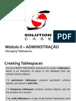 Curso ADMINISTRAÇÃO - Oracle 11g - 01 - Managing Tablespaces