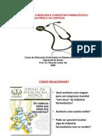 Aula - A RelaÇÃo Entre a Medicina e a IndÚstria FarmacÊutica - Os PrÓs e Os Contras.