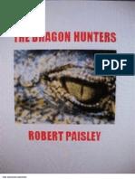 The Dragon Hunters - Robert Paisley