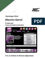 GARREL, Maurice • Maurice Garrel. À voix nue, 5-5. Le cinéma et diverses digressions (France Culture 13.05.2011) (+mp3)
