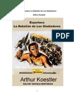 koestler, arthur - espartaco, la rebelión de los gladiadores