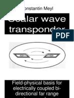 Meyl - Scalar Wave Transponder - Field-Physical Basis for Electrically Coupled Bi-Directional Far Range Transponder (2008)