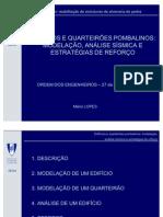 Edificios e Quarteirões Pombalinos - Modelação, analise sismica e estrategias de reforço