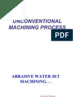 Unconventional Machining Process
