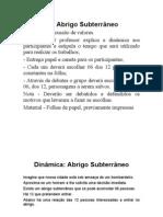 Dinâmica- ABRIGO SUBTERRÂNEO