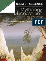 Žižek, Slavoj & Gabriel, Markus - Mythology, Madness, And Laughter; Subjectivity in German Idealism