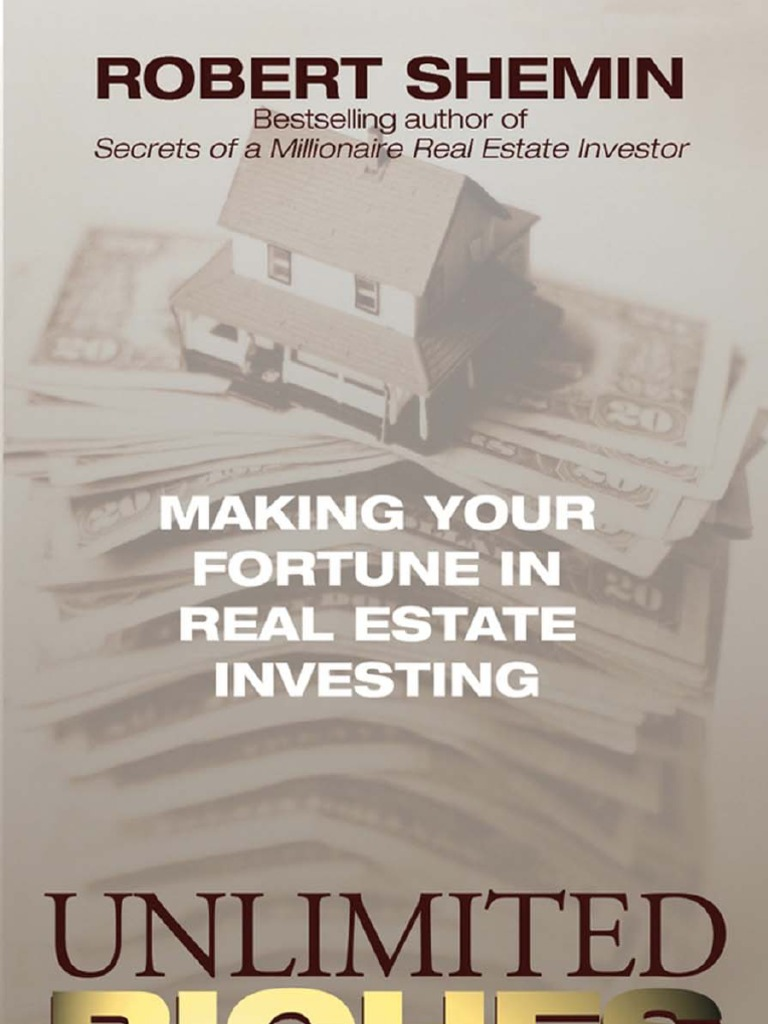 2 robert shemin unlimited riches making your fortune in real 2 robert shemin unlimited riches making your fortune in real estate investing foreclosure real estate investing fandeluxe Image collections