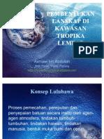 Bab 6 - Pembentukan Landskap di Kawasan Tropika Lembap