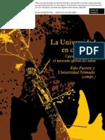 Edu-Factory y Universidad Nómada (comps.) - La Universidad en Conflicto; Capturas y Fugas en el Mercado Global del Saber