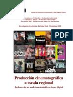 Producción cinematográfica a escala regional. En busca de un modelo sustentable en la era digital.