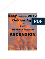 Easy INSIGHTS into 2012 - Golden Age and Earth Humanity´s Rapturous - ASCENSION by Russ Michael