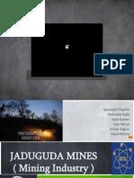 JADUGUDA MINES ( Mining Industry ) [download to view full presentation]