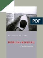 Buescher, Wolfgang - Berlin - Moskau.-.Eine Reise Zu Fuss