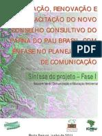 Mobilização, renovação e capacitação do novo conselho consultivo do ParNa do Pau Brasil, com ênfase no planejamento de comunicação
