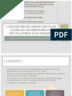 Concepções de gestão escolar e eleição de diretores da escola pública do Paraná (ALMEIDA, José Luciano Ferreira de)