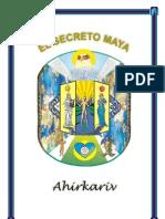 El Secreto Maya Ahirkariv