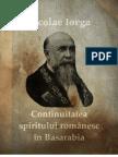 Continuitatea Spiritului Românesc în Basarabia - Nicolae Iorga