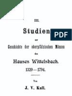 Studien zur Geschichte der oberpfälzischen Münzen des Hauses Wittelsbach 1329-1794 / von J.V. Kull