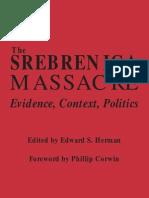 The Srebrenica Massacre ; Evidence, Context,  Politics - Edward S. Herman, Phillip Corwin
