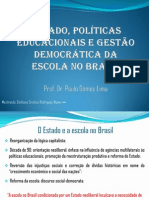ESTADO, POLÍTICAS EDUCACIONAIS E GESTÃO DEMOCRÁTICA DA ESCOLA NO BRASIL