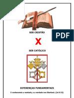 SER CRISTÃO X SER CATÓLICO DIFERENÇAS FUNDAMENTAIS