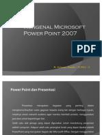 Mengenal Ms.Powerpoint2007