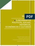 Modulo 4 - Fundamentos Politicos, Sociais, Historicos cos e Culturais