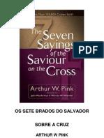 evangélico - arthur w pink - os sete brados do Salvador na cruz [rev]