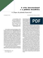 2009 - FARIA - A Crise internacional e a política brasileira- FEE