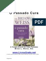 O Passado Cura - Brian Weiss-Www.livrosGratis