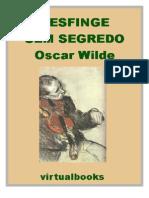 Oscar Wilde - A Esfinge Sem Segredo
