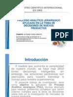 Proceso Analitico Jerarquico Aplicado en La Toma de Decisiones de Nuevos Productos