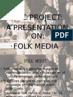 Folk Media Ppt