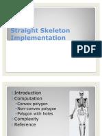 Straight Skeleton Implementation