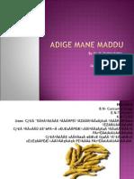 Adige Mane Maddu Dr.pushpalatha Final Ppt