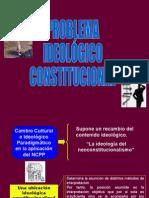 PROBLEMA IDEOLOGICO CONSTITUCIONAL (1)