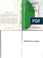 Gravity Is A Push by Walter C. Wright