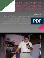 Informe 016 (Agosto de 2008) de La Obra en Jiquilisco El Salvador Completo