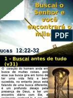 Buscai o Senhor e você encontrará o milagre Lucas 12:22-32