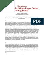 Märtyrerakten - Martyrium der Heiligen Karpus, Papylus und Agathonike