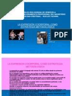 expresioncorporalcomoestrategiametodologicalasmagnificas-100702141544-phpapp02