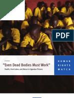 """Even Dead Bodies Must Work"""